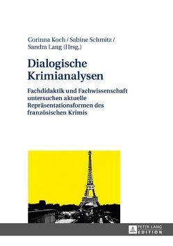 Dialogische Krimianalysen von Koch,  Corinna, Lang,  Sandra, Schmitz,  Sabine