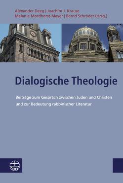 Dialogische Theologie von Deeg,  Alexander, Krause,  Joachim J., Mordhorst-Mayer,  Melanie, Schroeder,  Bernd