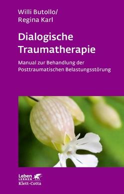 Dialogische Traumatherapie von Butollo,  Willi, Karl,  Regina