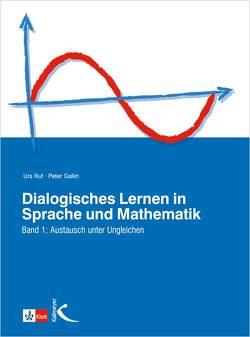 Dialogisches Lernen in Sprache und Mathematik / Austausch unter ungleichen von Gallin,  Peter, Ruf,  Urs