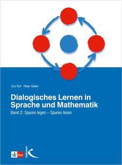 Dialogisches Lernen in Sprache und Mathematik / Spuren legen – Spuren lesen von Gallin,  Peter, Ruf,  Urs