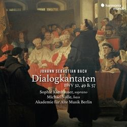 Dialogkantaten von Bach,  Johann Sebastian, Karthäuser,  Sophie, Volle,  Michael