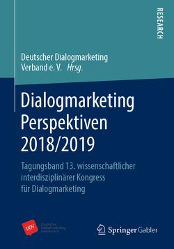 Dialogmarketing Perspektiven 2018/2019 von Deutscher Dialogmarketing Verband e.V.