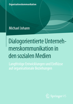 Dialogorientierte Unternehmenskommunikation in den sozialen Medien von Johann,  Michael