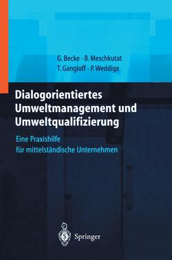 Dialogorientiertes Umweltmanagement und Umweltqualifizierung von Becke,  Guido, Bornemann,  S., Gangloff,  Tanja, Meschkutat,  Bärbel, Weddige,  Petra