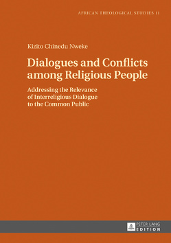 Dialogues and Conflicts among Religious People von Nweke,  Kizito Chinedu