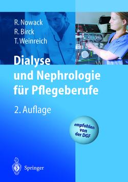 Dialyse und Nephrologie für Pflegeberufe von Birck,  Rainer, Nowack,  Rainer, Weinreich,  Thomas