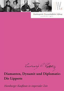 Diamanten, Dynamit und Diplomatie: Die Lipperts von Albrecht,  Henning, Hamburgische Wissenschaftliche Stiftung, Nümann,  Ekkehard W.