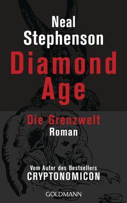 Diamond Age – Die Grenzwelt von Koerber,  Joachim, Stephenson,  Neal