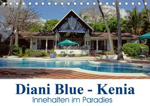 Diani Blue – Kenia. Innehalten im Paradies (Tischkalender 2020 DIN A5 quer) von Michel / CH,  Susan
