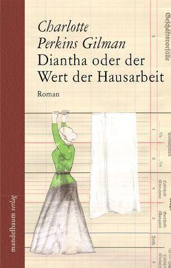 Diantha oder der Wert der Hausarbeit von Fischer,  Margot, Perkins Gilman,  Charlotte, Schaper-Rinkel,  Petra
