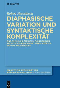 Diaphasische Variation und syntaktische Komplexität von Hesselbach,  Robert