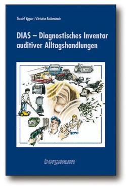 DIAS – Diagnostisches Inventar auditiver Alltagshandlungen von Eggert,  Dietrich, Reichenbach,  Christina