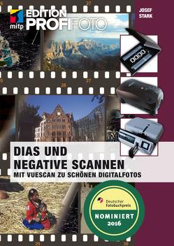 Dias und Negative scannen (mitp Edition ProfiFoto) von Stark,  Josef