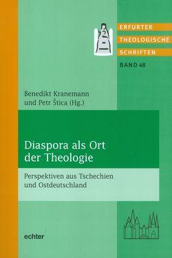 Diaspora als Ort der Theologie von Kranemann,  Benedikt, Štica,  Petr