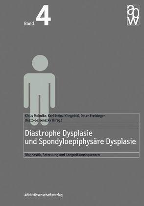 Diastrophe Dysplasie und Spondyloepiphysäre Dysplasie von Freisinger,  Peter, Jeszenszky,  Deszö, Klingebiel,  Karl H, Mohnike,  Klaus