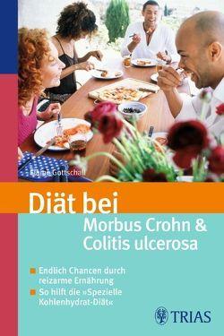 Diät bei Morbus Crohn und Colitis ulcerosa von Gottschall,  Elaine