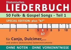 """Diatonic Songbooks / 50 Folk- und Gospelsongs – Teil 1 – Sonderausgabe """"b7"""" – diatonische Melodien ohne Noten von Boegl,  Reynhard"""