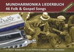 "Diatonic Songbooks / Mundharmonika Liederbuch ""Folk & Gospel Songs"" für Hohner Melody Star, Seydel Sampler, Seydel Fanfare und chrom. Mundharmonikasundharmonika von Boegl,  Reynhard"