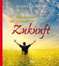 Dich erwartet eine gesegnete Zukunft von Rötting,  Gerhard Jan