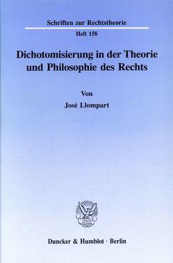 Dichotomisierung in der Theorie und Philosophie des Rechts. von Llompart,  José