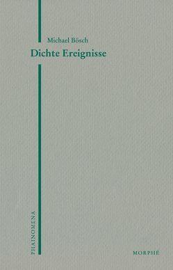 Dichte Ereignisse von Bösch,  Michael, Koch,  Dietmar