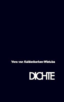 DICHTE von van Kaldenkerken-Wistuba,  Vera