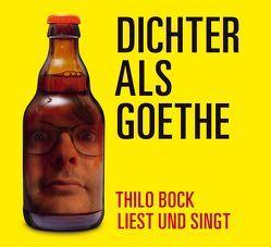 Dichter als Goethe von Bock,  Thilo