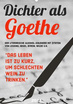 Dichter als Goethe – Der literarische Alkohol-Kalender (Wandkalender 2021 DIN A2 hoch) von CALVENDO