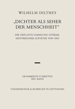 Gesammelte Schriften / Dichter als Seher der Menschheit von Dilthey,  Wilhelm, Gründer,  Karlfried, Malsch,  Gabriele, Rodi,  Frithjof