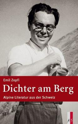 Dichter am Berg von Zopfi,  Emil