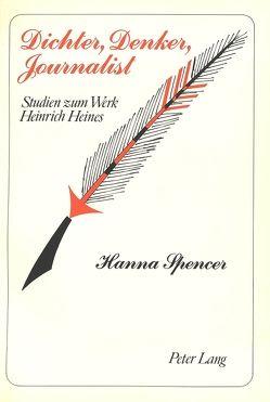 Dichter, Denker, Journalist von Spencer,  Hanna