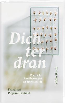 Dichter dran von Pilgram-Frühauf,  Franzisca