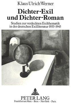 Dichter-Exil und Dichter-Roman von Werner,  Klaus Ulrich