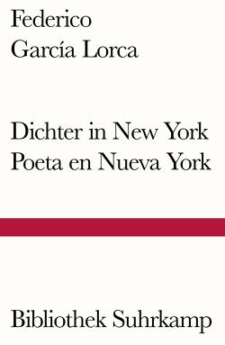 Dichter in New York. Poeta en Nueva York von García Lorca,  Federico, Koppenfels,  Martin von