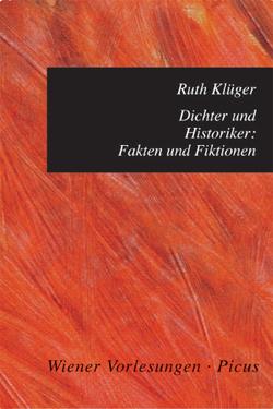 Dichter und Historiker: Fakten und Fiktionen von Klüger,  Ruth