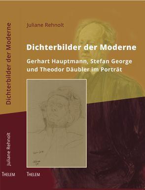 Dichterbilder der Moderne von Fröschle,  Ulrich, Rehnolt,  Juliane, Schmitz,  Walter