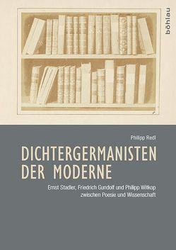 Dichtergermanisten der Moderne von Redl,  Philipp