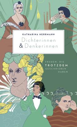 Dichterinnen & Denkerinnen von Herrmann,  Katharina