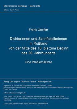 Dichterinnen und Schriftstellerinnen in Rußland von der Mitte des 18. bis zum Beginn des 20. Jahrhunderts von Göpfert,  Frank