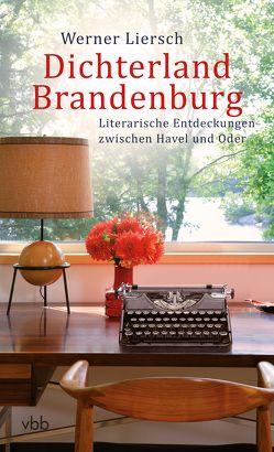 Dichterland Brandenburg von Liersch,  Werner