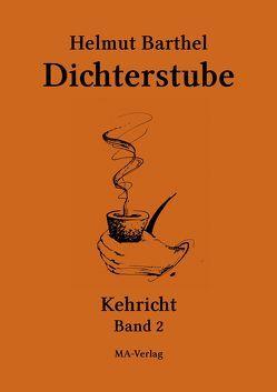 Dichterstube – Kehricht von Barthel,  Helmut