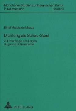 Dichtung als Schau-Spiel von Matala de Mazza,  Ethel Grace