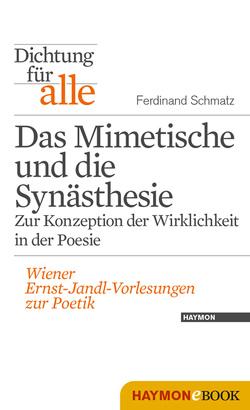 Dichtung für alle: Das Mimetische und die Synästhesie. Zur Konzeption der Wirklichkeit in der Poesie von Eder,  Thomas, Neumann,  Kurt, Schmatz,  Ferdinand