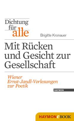 Dichtung für alle: Mit Rücken und Gesicht zur Gesellschaft von Eder,  Thomas, Kronauer,  Brigitte, Neumann,  Kurt