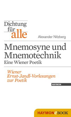 Dichtung für alle: Mnemosyne und Mnemotechnik. Eine Wiener Poetik von Eder,  Thomas, Neumann,  Kurt, Nitzberg,  Alexander
