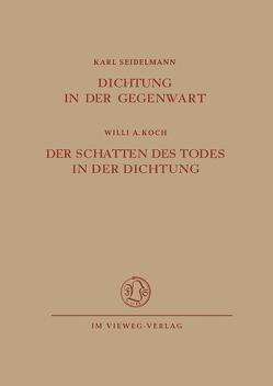 Dichtung in der Gegenwart. Der Schatten des Todes in der Dichtung von Seidelmann,  Karl