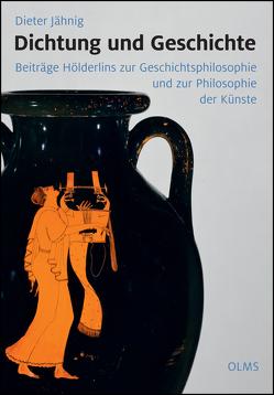 Dichtung und Geschichte von Jähnig,  Dieter