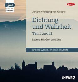 Dichtung und Wahrheit – Teil I und II von Goethe,  Johann Wolfgang von, Westphal,  Gert