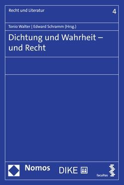 Dichtung und Wahrheit – und Recht von Schramm,  Edward, Walter,  Tonio